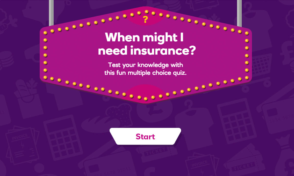 Interactive for When might I need insurance?
