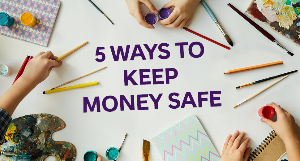 5 ways to keep money safe